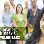 3 Ways to Disciple Your Volunteers and Leaders