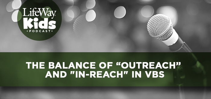 "The Balance of ""Outreach"" and ""In-Reach"" in VBS"