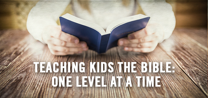 Teaching Kids the Bible: One Level at a Time - Kids Ministry