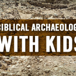 Biblical Archaeology with Kids