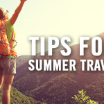 Tips for Summer Travel