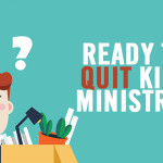 Ready to Quit Kids Ministry?