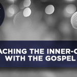 Reaching the Inner-City with the Gospel