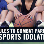 3 Rules to Combat Parental Sports Idolatry