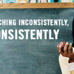 Teaching Inconsistently, Consistently