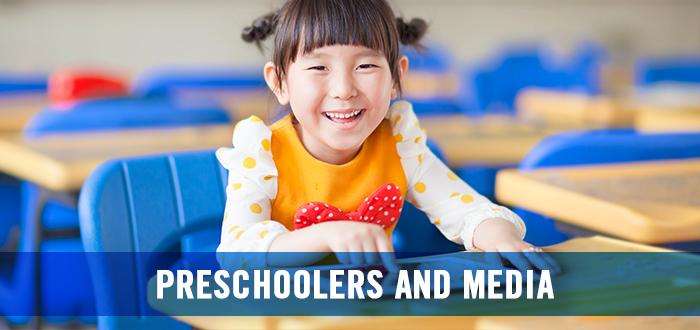 Preschoolers and Media