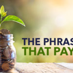 The Phrase that Pays
