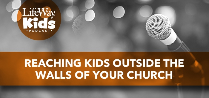 Reaching Kids Outside the Walls of Your Church