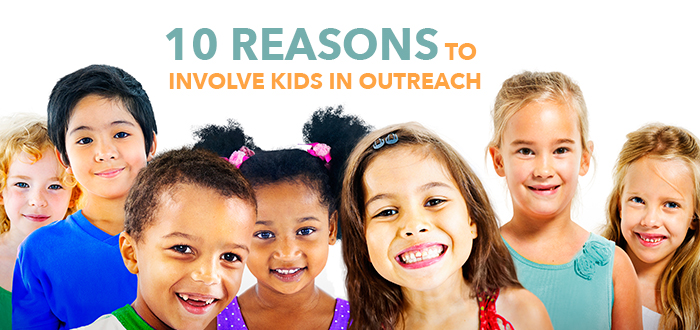 10 Reasons to Involve Kids in Outreach