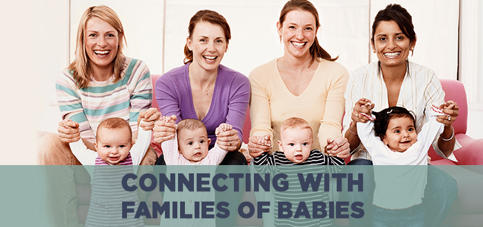 Connecting with Families of Babies