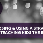 Choosing and Using a Strategy for Teaching Kids the Bible