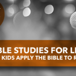 Bible Studies for Life: Helping Kids Apply The Bible To Real Life