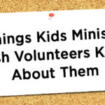5 Things Kids Ministers Wish Volunteers Knew About Them