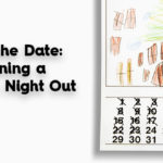 Save the Date: Planning a Parent's Night Out