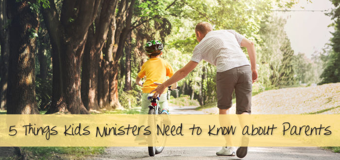 5 Things Kids Ministers Need to Know About Parents