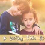 5 Keys to Teaching Kids the Gospel