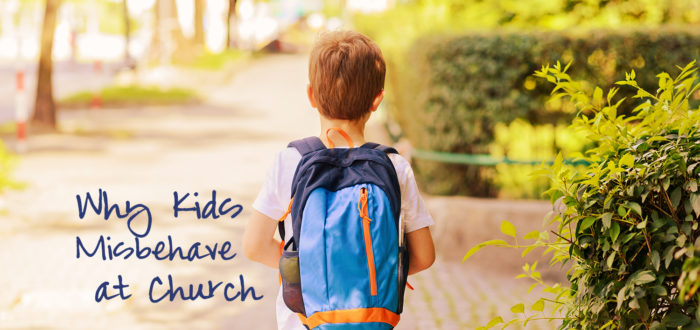 Why Kids Misbehave at Church