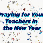 Praying for Your Teachers in the New Year