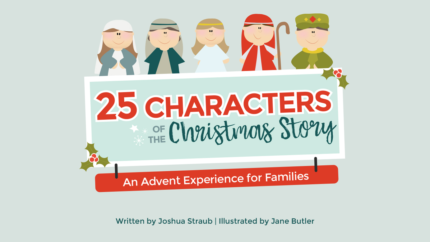 25 Characters of the Christmas Story: An Advent Experience for ...