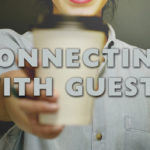 Connecting with Guests