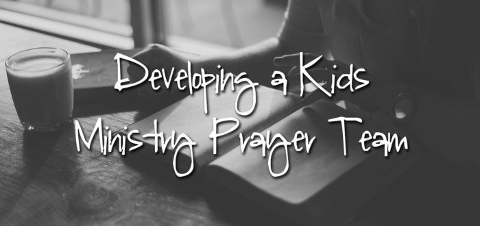 Developing a Kids Ministry Prayer Team