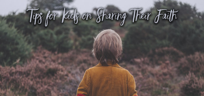 Tips for Kids on Sharing Their Faith