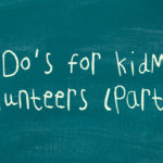 9 Do's for KidMin Volunteers (Part 1)