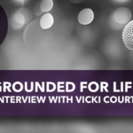 Grounded for Life: An Interview with Vicki Courtney