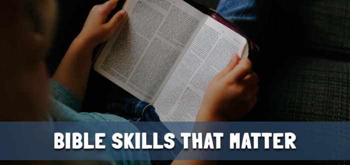 Bible Skills that Matter, Part 1