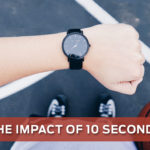 The Impact of 10 Seconds