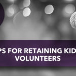 5 Tips for Retaining KidMin Volunteers