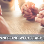Connecting with Teachers