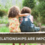 Why Relationships are Important