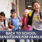 Back to School Transitions for Families