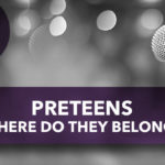 Preteens: Where Do They Belong?