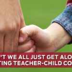 Can't We All Just Get Along? Navigating Teacher-Child Conflicts