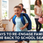 3 Ways to Re-engage Families in the Back to School Season