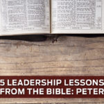 5 Leadership Lessons from the Bible: Peter