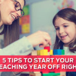 5 Tips to Start Your Teaching Year Off Right