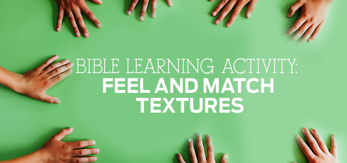 Bible Learning Activity: Feel and Match Textures