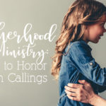 Motherhood and Ministry: How to honor both callings