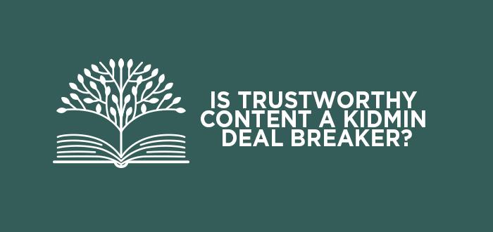 Is Trustworthy Content a Kidmin Deal Breaker?