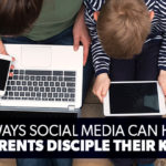 3 Ways Social Media Can Help Parents Disciple Their Kids