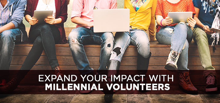 Expand your Impact with Millennial Volunteers