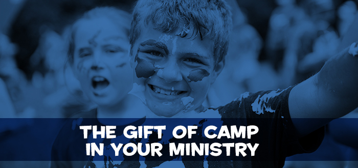 The Gift of Camp in Your Ministry