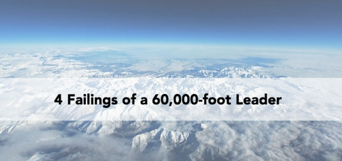 4 Failings of the 60,000-foot Leader