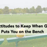 4 Attitudes to Keep When God Puts You on the Bench