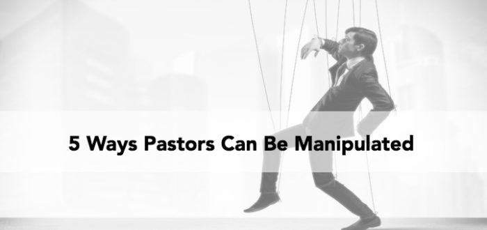 5 Ways Pastors Can Get Manipulated