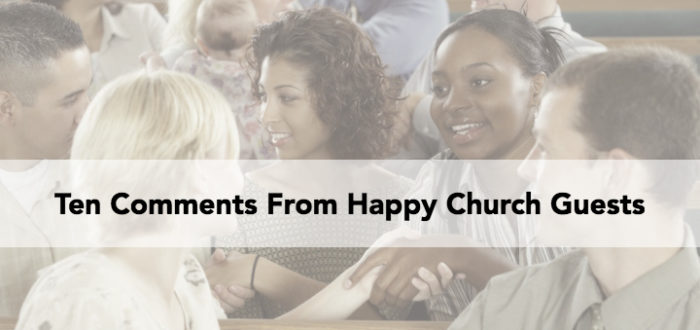 Ten Comments From Happy Church Guests