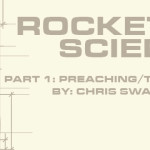 Rocket Science – Part 1: Preaching and Teaching